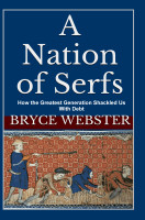A Nation of Serfs Bryce Webster
