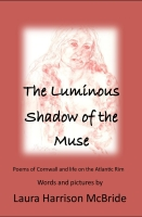 The Luminous Shadow of the Muse, by Laura Harrison McBride