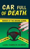 Car Full of Death Laura Harrison McBride